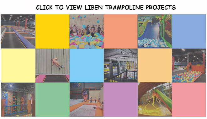 CLICK TO VIEW LIBEN TRAMPOLINE PARK PROEJCTS